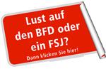 Lust auf den BFD oder ein FSJ?